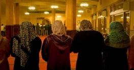 দেশের সব মসজিদে নারীদের নামাজের ব্যবস্থা চেয়ে হাইকোর্টে রিট